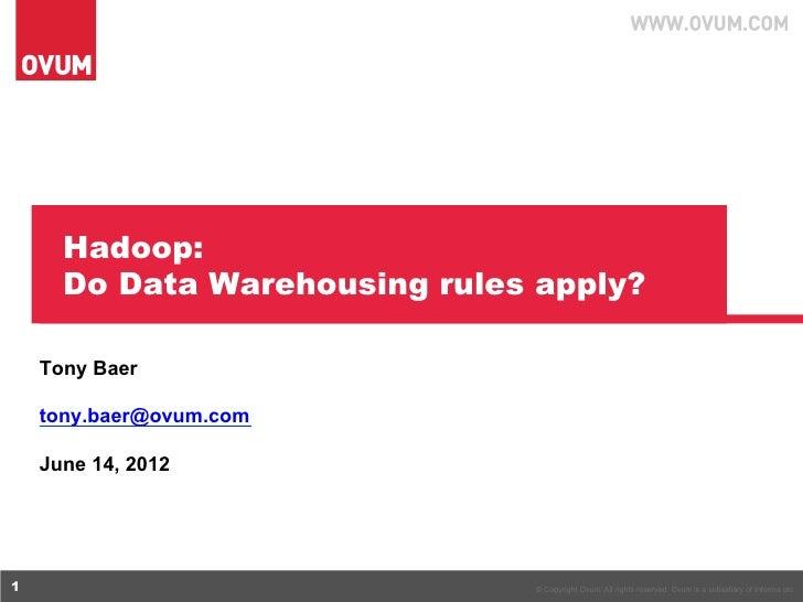 Hadoop do data warehousing rules apply
