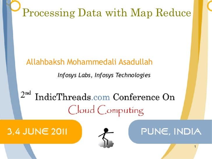 Processing Data with Map ReduceAllahbaksh Mohammedali Asadullah       Infosys Labs, Infosys Technologies                  ...