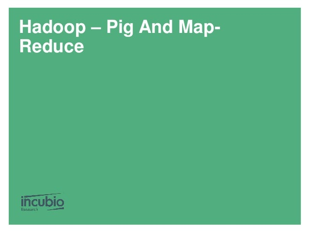 Hadoop – Pig And Map- Reduce