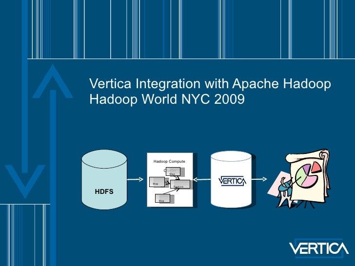 Hadoop World Vertica