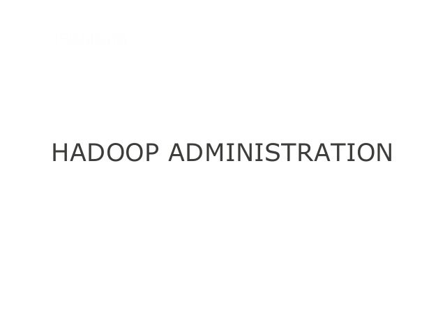 2013.09.16 Ryan Ahn HADOOP ADMINISTRATION