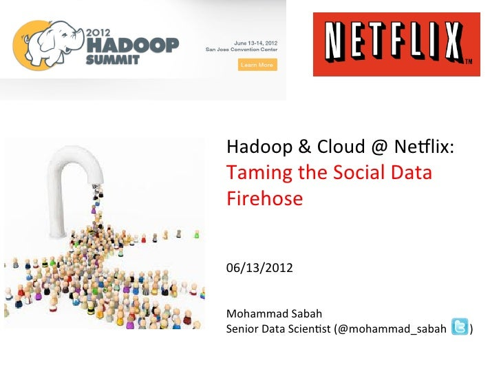 Hadoop and Cloud at Netflix