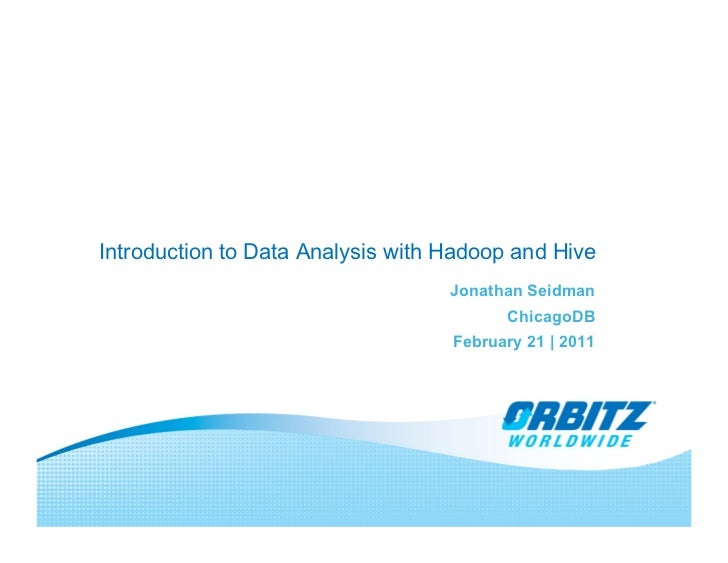 Data Analysis with Hadoop and Hive, ChicagoDB 2/21/2011
