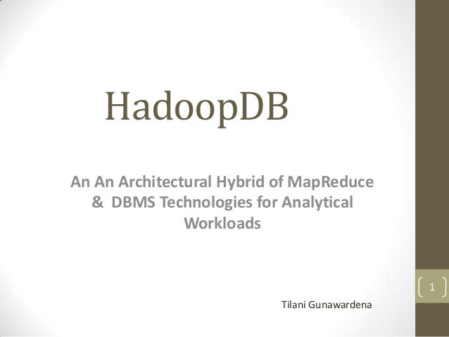 HadoopDBAn An Architectural Hybrid of MapReduce  & DBMS Technologies for Analytical               Workloads               ...