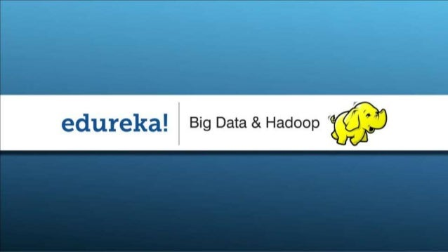 Slide 1 www.edureka.in/hadoop