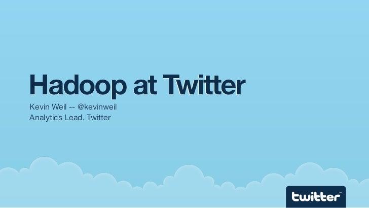 Hadoop at Twitter (Hadoop Summit 2010)