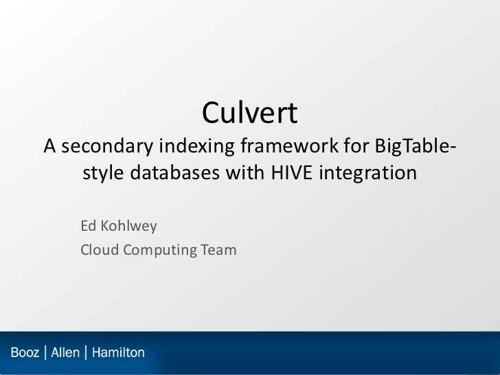 Culvert: A Robust Framework for Secondary Indexing of Structured and Unstructured Data