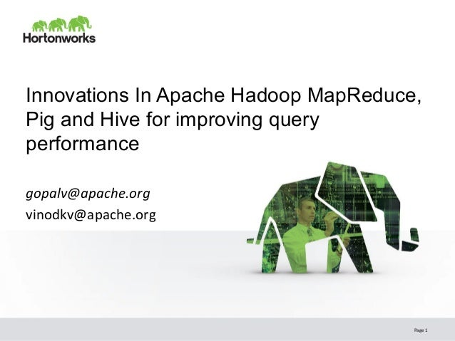 Innovations in Apache Hadoop MapReduce, Pig and Hive for improving query performance