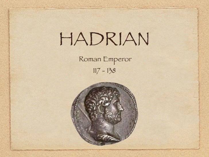 HADRIAN Roman Emperor    117 - 138