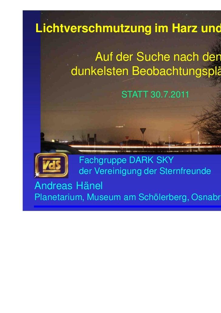 Lichtverschmutzung im Harz und anderswo            Auf der Suche nach den        dunkelsten Beobachtungsplätzen           ...