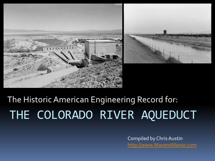 The Historic American Engineering Record for:<br />THE COLORADO RIVER AQUEDUCT<br />Compiled by Chris Austin<br />http://w...