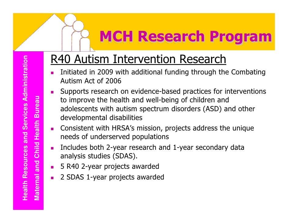 MCH Research Program                                                                                   R40 Autism Interven...