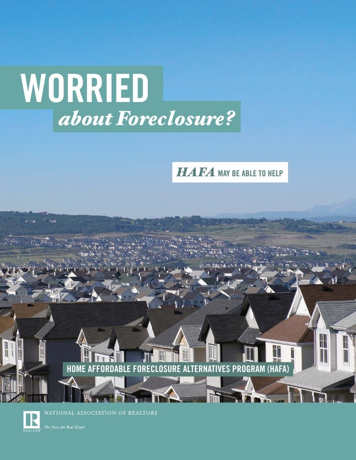 WORRIED   about Foreclosure?                               HAFA MAY BE ABLE TO HELP       HOME AFFORDABLE FORECLOSURE ALTE...