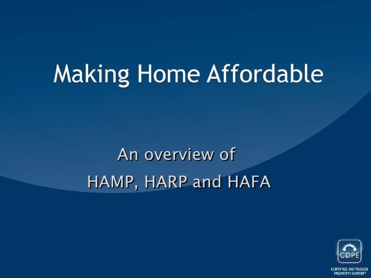 <ul><li>An overview of  </li></ul><ul><li>HAMP, HARP and HAFA </li></ul>