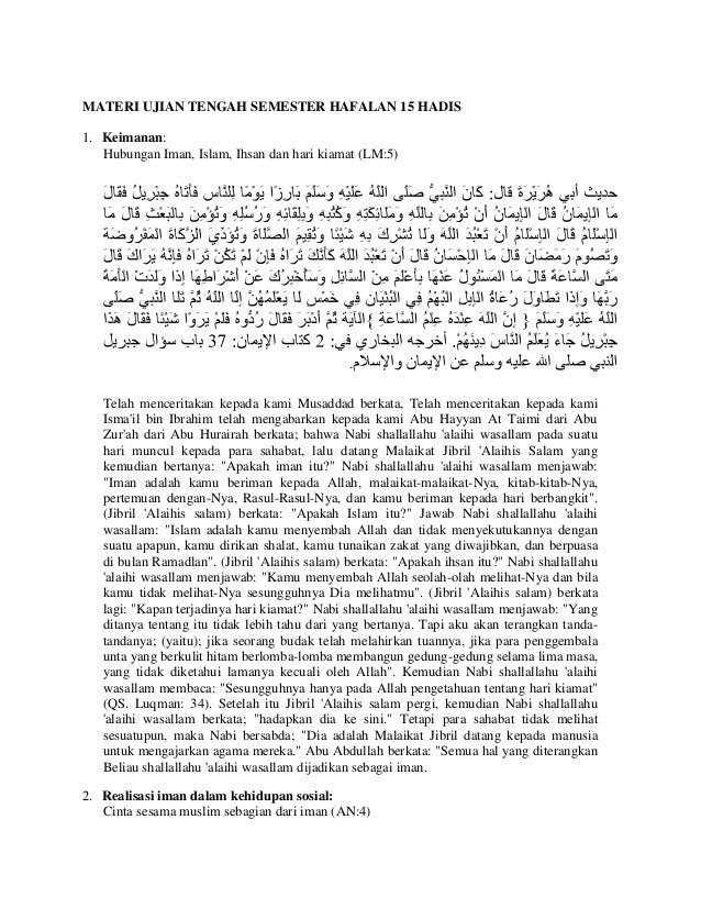 MATERI UJIAN TENGAH SEMESTER HAFALAN 15 HADIS1. Keimanan:   Hubungan Iman, Islam, Ihsan dan hari kiamat (LM:5)            ...