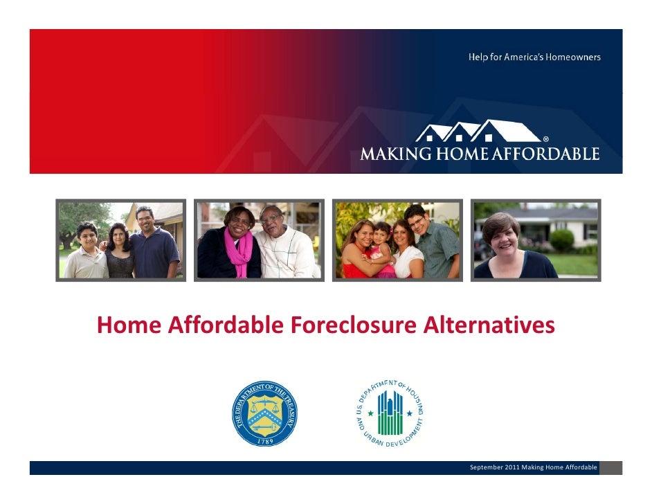 HomeAffordableForeclosureAlternatives                                September2011MakingHomeAffordable