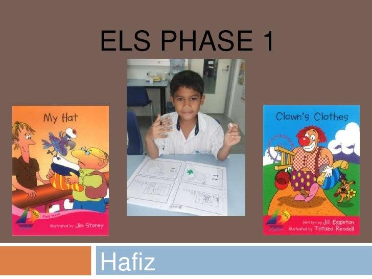ELS Phase 1<br />Hafiz<br />