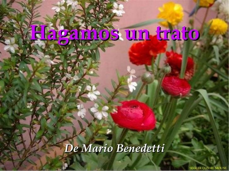 Hagamos un trato De Mario Benedetti SEGUIR CON EL MOUSE