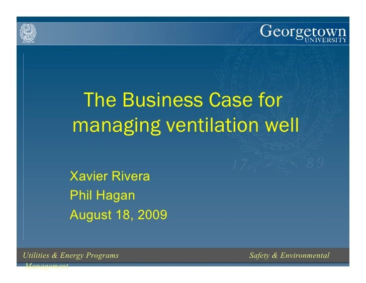 The Business Case for              managing ventilation well               Xavier Rivera              Phil Hagan          ...