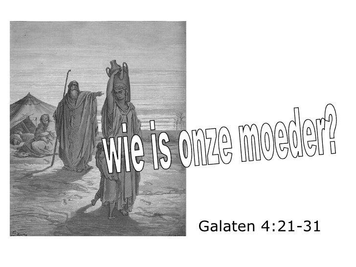 wie is onze moeder? Galaten 4:21-31