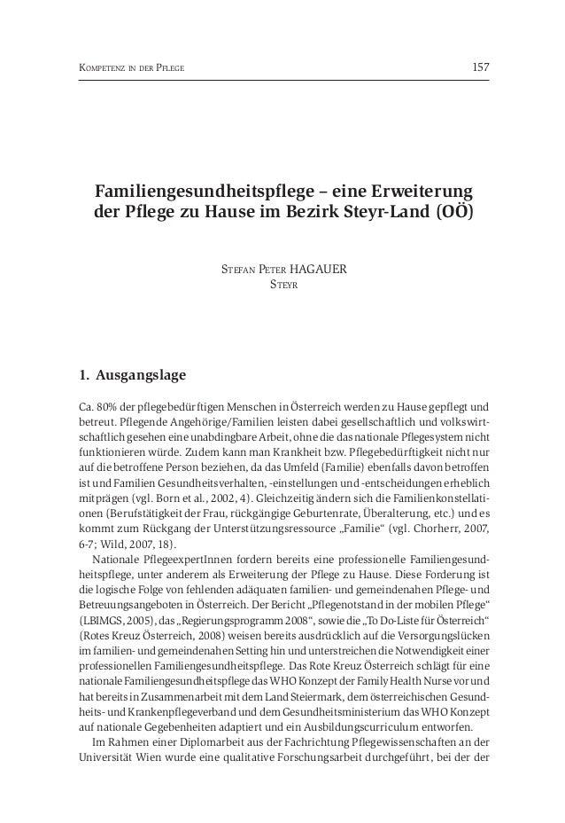 KOMPETENZ IN DER PFLEGE 157  Familiengesundheitspflege – eine Erweiterung  der Pflege zu Hause im Bezirk Steyr-Land (OÖ)  ...