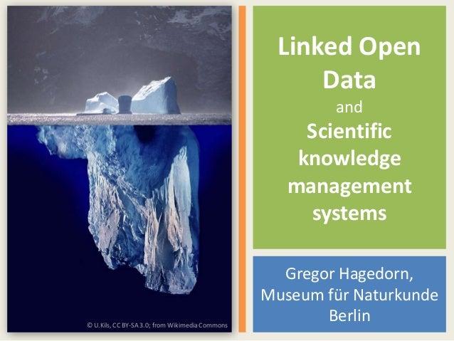 Linked OpenDataandScientificknowledgemanagementsystemsGregor Hagedorn,Museum für NaturkundeBerlin© U.Kils, CC BY-SA 3.0; f...