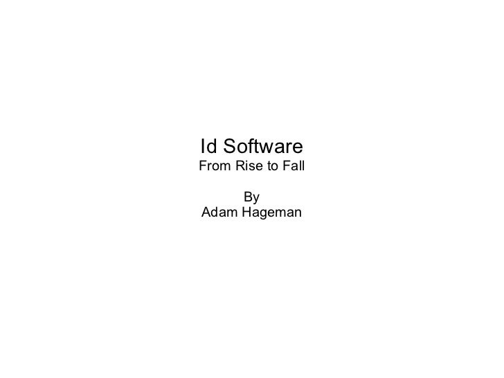 Id Software From Rise to Fall By Adam Hageman