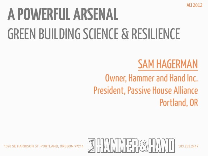 ACI 2012 A POWERFUL ARSENAL GREEN BUILDING SCIENCE & RESILIENCE                                                           ...
