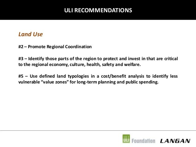 ULI RECOMMENDATIONS  Land Use #2 – Promote Regional Coordination #3 – Identify those parts of the region to protect and in...