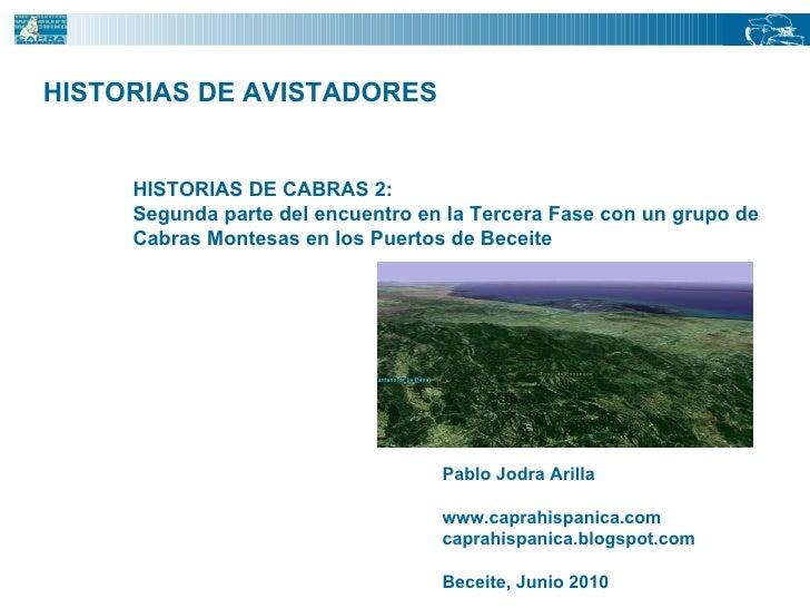 HISTORIAS DE AVISTADORES HISTORIAS DE CABRAS 2:  Segunda parte del encuentro en la Tercera Fase con un grupo de  Cabras Mo...