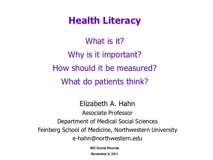 Health Literacy                 What is it?           Why is it important?     How should it be measured?        What do p...