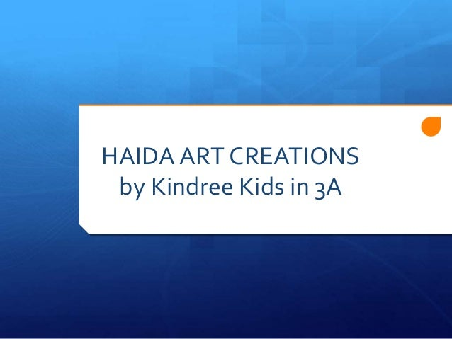 HAIDA ART CREATIONS by Kindree Kids in 3A