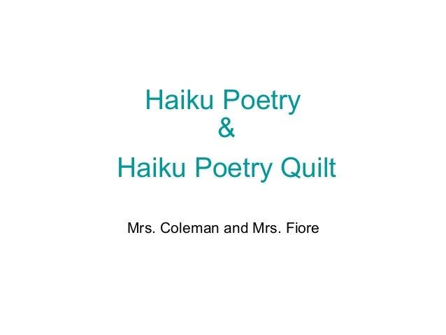 Haiku Poetry & Haiku Poetry Quilt Mrs. Coleman and Mrs. Fiore