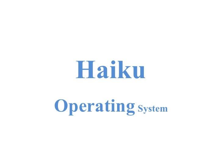 Haiku Operating  System