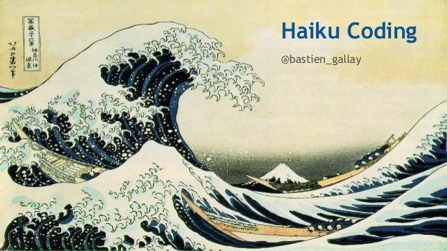 Haiku Coding @bastien_gallay