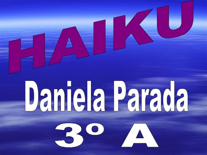 HAIKU Daniela Parada 3º A