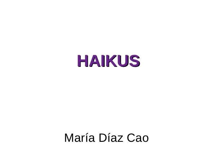 María Díaz Cao  HAIKUS