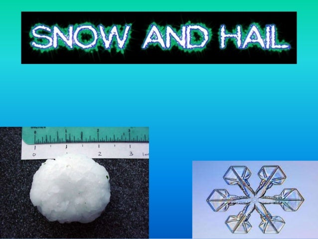 What is it?It is a form of precipitation  when water freezes and falls to the ground as ice.