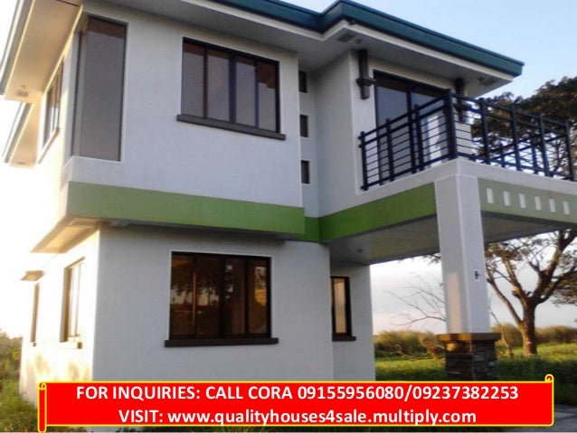 FOR INQUIRIES: CALL CORA 09155956080/09237382253 VISIT: www.qualityhouses4sale.multiply.com