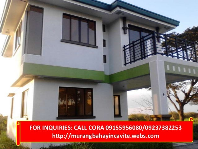FOR INQUIRIES: CALL CORA 09155956080/09237382253       http://murangbahayincavite.webs.com