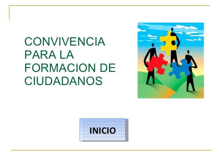 CONVIVENCIA PARA LA FORMACION DE CIUDADANOS INICIO