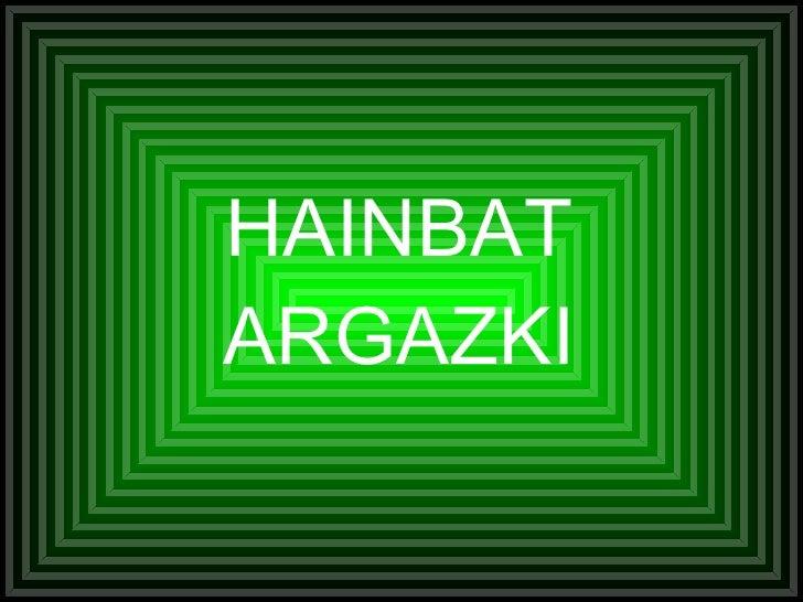 HAINBAT ARGAZKI