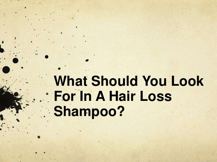 What Should You Look For In A Hair Loss Shampoo?<br />