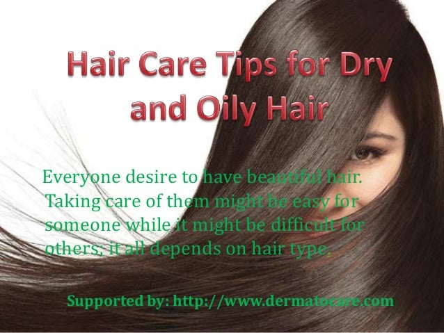Hair care tips for dry and oily hair