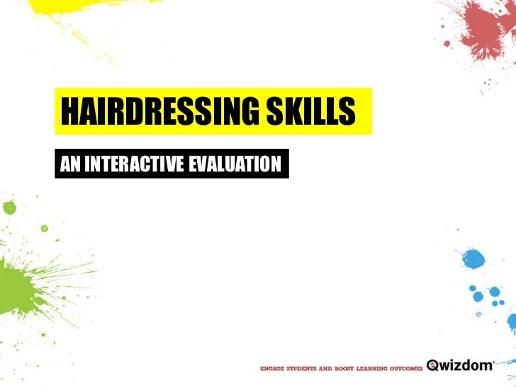 HAIRDRESSING SKILLS<br />AN INTERACTIVE EVALUATION<br />