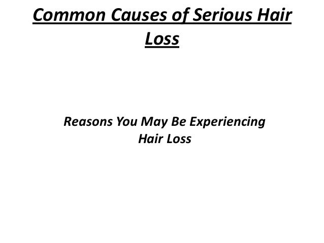 Common Causes of Serious Hair Loss