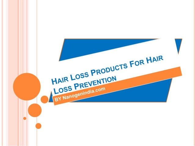 Hair loss products for hair loss prevention