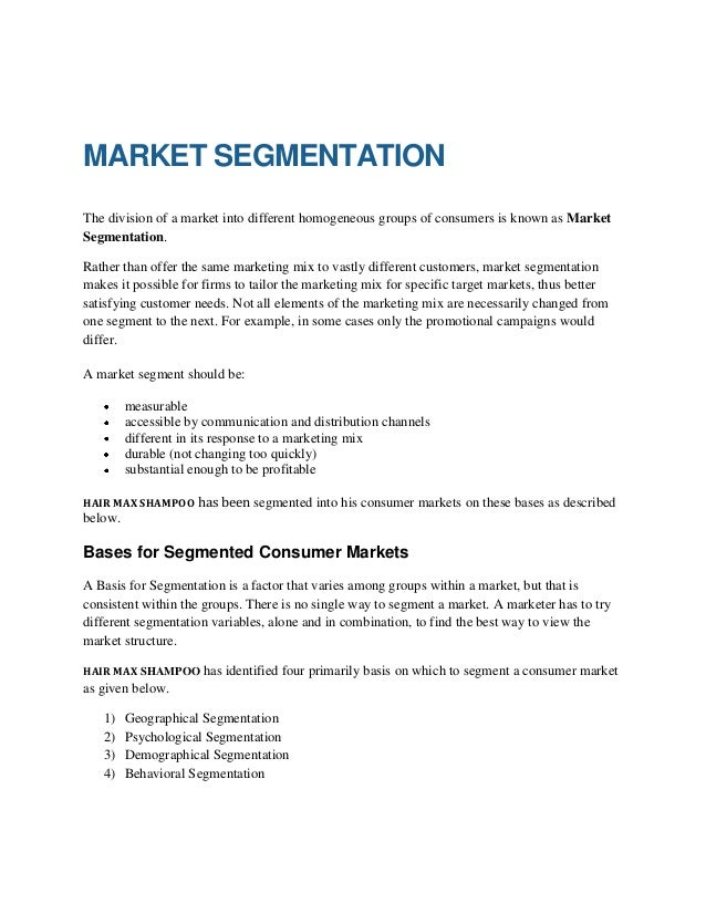 MARKET SEGMENTATION The division of a market into different homogeneous groups of consumers is known as Market Segmentatio...