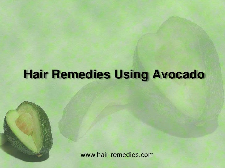 Hair Remedies Using Avocado        www.hair-remedies.com