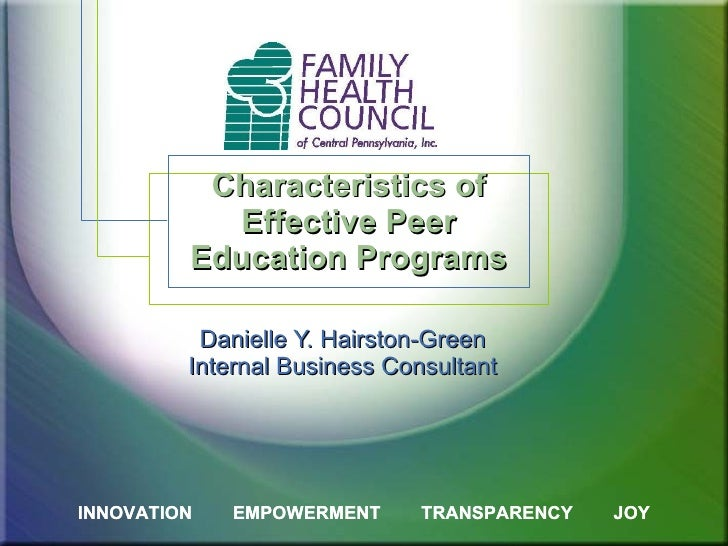 Characteristics of Effective Peer Education Programs Danielle Y. Hairston-Green Internal Business Consultant INNOVATION  E...